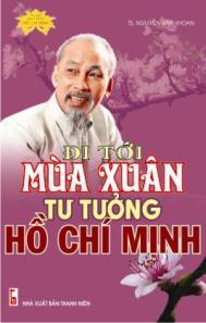 Tư tưởng Hồ Chí Minh đi tới mùa Xuân